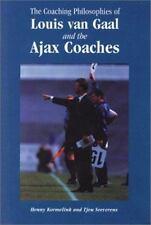 The Coaching Philosophies of Louis van Gaal and the Ajax Coaches Kormelink, Hen