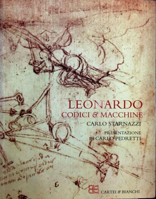 (Arte) C. Starnazzi - LEONARDO - CODICI & MACCHINE - Cartei & Bianchi 2006