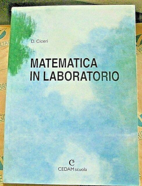 MATEMATICA IN LABORATORIO - DOMENICO CICERI - CEDAM SCUOLA