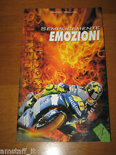 LIBRO/BOOK=VALENTINO ROSSI=SEMPLICEMENTE EMOZIONI=2005=PONCIROLI=FOTO=PHOTO=