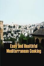 Easy and Healthful Mediterranean Cooking