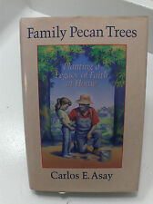FAMILY PECAN TREES Planting a Legacy of Faith at Home Carlos E. Asay Mormon LDS