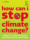 How Can I Stop Climate Change: What is it and How to Help by Helen Burley, Friends of the Earth, Chris Haslam (Paperback, 2008)