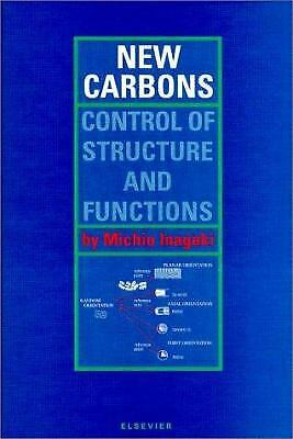 New Carbons : Control of Structure and Functions by Inagaki, Michio
