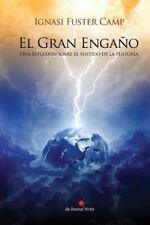 El Gran Engano : Una Reflexion Sobre el Sentido de la Historia by Ignasi...