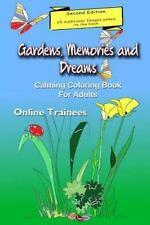 Gardens, Memories and Dreams : Calming Coloring Book for Adults by Online...