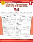 Morning Jumpstarts: Math (Grade 3): 100 Independent Practice Pages to Build Essential Skills by Marcia Miller, Martin Lee (Paperback / softback, 2013)