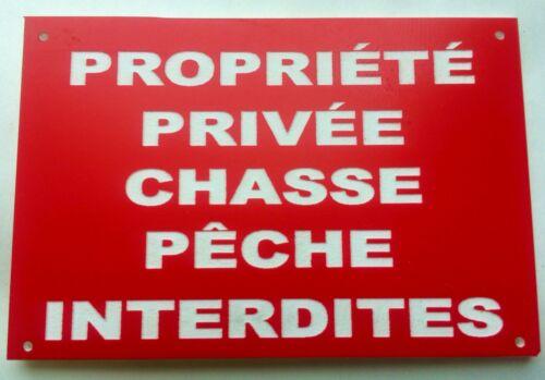 """plaque panneau /""""PROPRIÉTÉ PRIVÉE CHASSE PECHE INTERDITES/"""""""