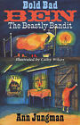 Bold Bad Ben: The Beastly Bandit by Ann Jungman (Paperback, 2003)