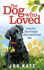 The Dog who Loved: Lenore, the Puppy who Rescued Me by Jon Katz (Paperback, 2010)