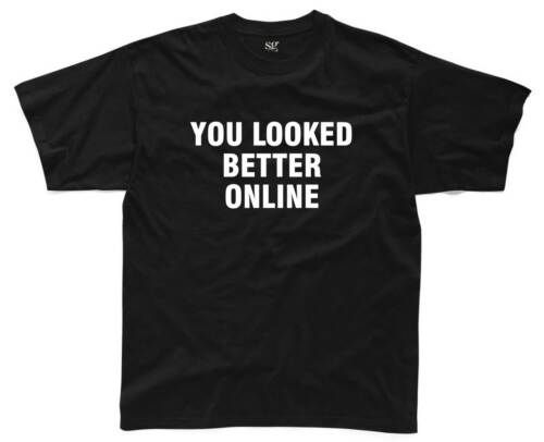 YOU LOOKED BETTER ONLINE Mens T-Shirt S-3XL Black Funny Printed Joke Slogan