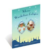 Meine Wunderbare Religion 2 Ich Erlerne meine Gottesdienste - Islam für Kinder