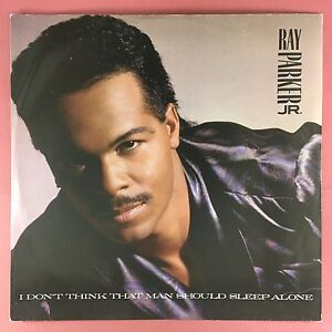 RAY-PARKER-JR-I-Don-039-t-think-That-Man-Should-Sleep-Alone-Geffen-gef-27t-EX