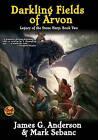 The Darkling Fields of Arvon by Mark Sebanc, James G. Anderson (Book, 2011)