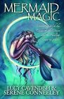 Mermaid Magic: Connecting With the Energy of the Ocean and the Healing Power of Water by Serene Conneeley, Lucy Cavendish (Paperback, 2011)