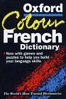 The Oxford Colour French Dictionary: French-English, English-French by Oxford University Press (Paperback, 1998)