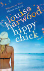Hippy Chick by Louise Harwood (Paperback, 2007)