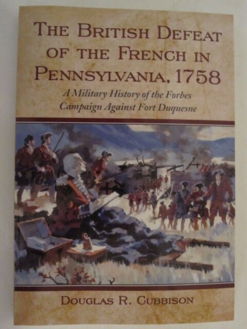 The British Defeat of the French in Pennsylvania, 1758 - French & Indian War