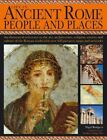 Life in Ancient Rome: People and Places: An Illustrated Reference to the Art, Architecture, Religion, Society and Culture of Roman World with Over 450 Pictures, Maps and Artworks by Nigel Rodgers (Paperback, 2014)