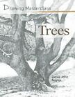 Drawing Masterclass: Trees by Denis John-Naylor (Paperback, 2016)