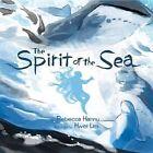 The Spirit of the Sea by Rebecca Hainnu (Hardback, 2014)