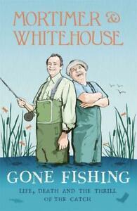 Mortimer-amp-Whitehouse-Gone-Fishing-by-Bob-Mortimer