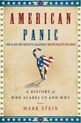 American Panic: A History of Who Scares Us and Why by Mark Stein (Hardback, 2014)