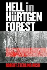 Hell in Hurtgen Forest : The Ordeal and Triumph of an American Infantry Regiment