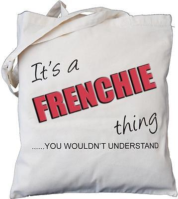 you wouldn/'t understand FRENCH BULLDOG Cotton Bag It/'s a FRENCHIE thing