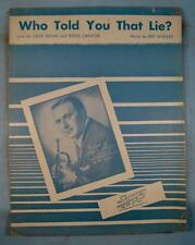 Who Told You That Lie Sheet Music Vintage 1946 Charlie Spivak Eddie Cantor (O)