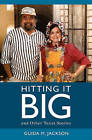 Hitting It Big: And Other Texas Stories by Guida Jackson (Paperback / softback, 2009)