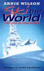 Ski the World by William Hall, Arnie Wilson (Paperback, 1999)