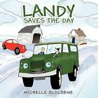 Landy Saves The Day 9781449005740 by Michelle Oldcorne Book