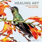 Healing Art: Don't Let Anything Ruin Your Day by Robert Flatt (Hardback, 2016)