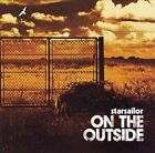 On the Outside by Starsailor (CD, Jan-2006, Artists' Addiction Records)