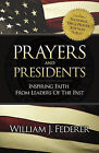 Prayers & Presidents - Inspiring Faith from Leaders of the Past by Amerisearch Inc (Paperback, 2010)