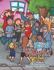 A Kid's World - Part Two by J B Ralph (Paperback / softback, 2013)