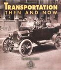 Transportation Then and Now by Robin Nelson (Paperback / softback, 2003)