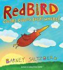 Redbird: Colors, Colors, Everywhere! by Barney Saltzberg (Hardback, 2015)