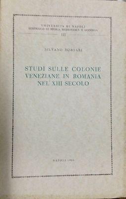 STUDI DELLE COLONIE VENEZIANE IN ROMANIA NEL XIII° SECOLO  Di Silvano Borsari
