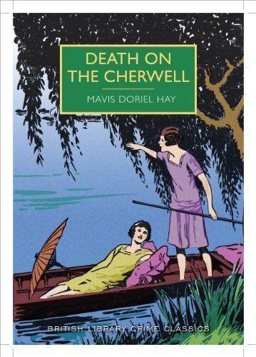 1 of 1 - Death on the Cherwell (British Library Crime Classics) By Mavis Doriel Hay
