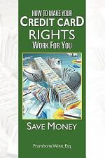 How to Make Your Credit Card Rights Work for You : Save Money by Franshone...