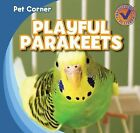 Playful Parakeets by Katie Kawa (Hardback, 2011)