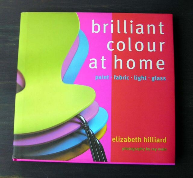 Brilliant Colour at Home by Elizabeth Hilliard (Hardback, 1999)
