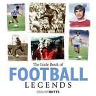 Little Book of Football Legends by Graham Betts (Hardback, 2006)