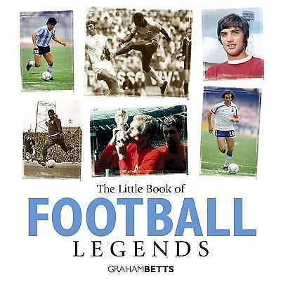 1 of 1 - Little Book of Football Legends by Graham Betts (Hardback, 2006)