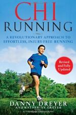ChiRunning : A Revolutionary Approach to Effortless, Injury-Free Running by Katherine Dreyer and Danny Dreyer (2009, Paperback, Revised)