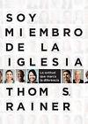 Soy Miembro de la Iglesia: La Actitud Que Marca la Diferencia by Thom S Rainer (Paperback / softback, 2013)