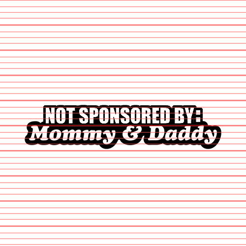 Not Sponsored By Mommy and Daddy Sticker Decal JDM Euro Tuner Built Funny Projec