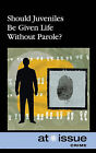 Should Juveniles Be Given Life Without Parole? by Greenhaven Press (Paperback / softback, 2011)